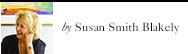 by Susan Smith Blakely